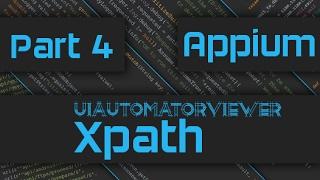 Appium Tutorial: Mobile Automation Basics Part 4 - UiAutomatorViewer & XPath