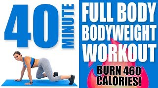 40 Minute Full Body Bodyweight Workout 🔥Burn 460 Calories!🔥