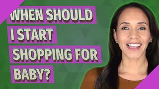 When to start buying things for unborn baby