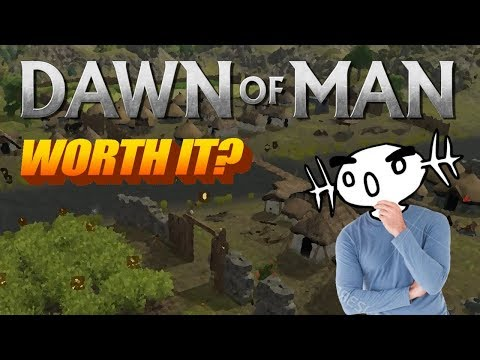 Dawn of Man - Worth Buying? (Review)