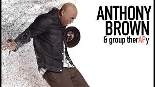 EVERYTIME ANTHONY BROWN & GROUP THERAPY  By EydelyWorshipLivingGodChannel