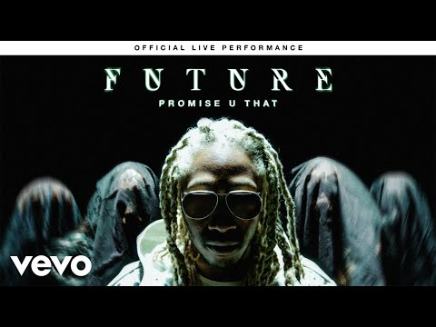 """Future - """"Promise U That"""" Official Live Performance   Vevo"""