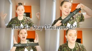 How To Stay Motivated | My Personal Tips!!