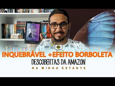 INQUEBRÁVEL + EFEITO BORBOLETA: Descobertas da Amazon | Na Minha Estante