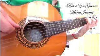 Besos En Guerra Morat Y Juanes Cover Guitarra Fingerstyle