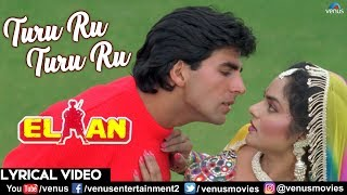 Turu Ru Turu Ru - Lyrical Video | Akshay Kumar and Madhoo | Kumar Sanu | Elaan | 90's Romantic Songs