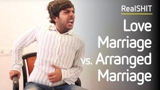 Love Marriage Vs Arrange Marriage | RealSHIT
