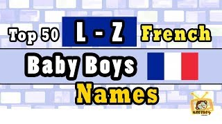 French Baby Boy Names Start From Letter L To Z Top 50 Modern French Baby Names 2018
