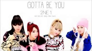 2NE1 - Gotta Be You (Color Coded Lyrics: Hangul, Romaji, English)