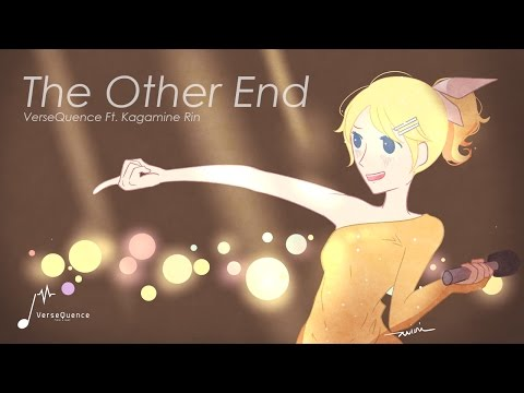 VerseQuence - The Other End ft. Kagamine Rin (Original)