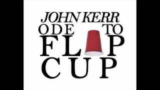 John Kerr - Ode To Flip Cup (Keg Party Anthem)