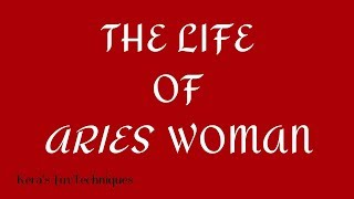 The Life Of Aries Woman
