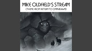 Mike Oldfield's Stream (Theme From Return To Ommadawn Pt. 1)