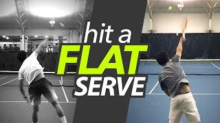 How To Hit A FLAT SERVE (first Serve Solution)