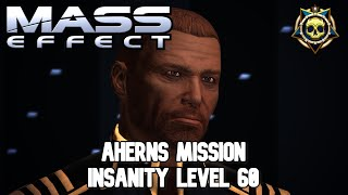 Mass Effect - Aherns Mission - Insanity Level 60