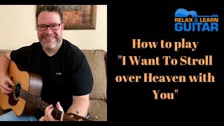 "How to play ""I want to stroll over heaven with you"" by Alan Jackson- Beginner guitar lesson"