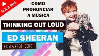 Como cantar Thinking out loud - Ed Sheeran