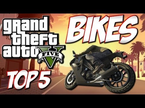 GTA 5 - Top 5 Bikes - Best Bikes In GTA 5!! (GTA 5 Countdown)