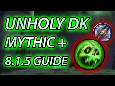 WoW BFA Unholy DK 8 0 1 Mythic + Guide - The King of AOE