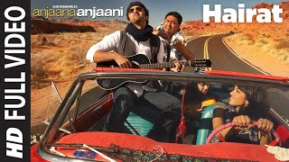 Hairat Full Video | Anjaana Anjaani | Ranbir Kapoor, Priyanka