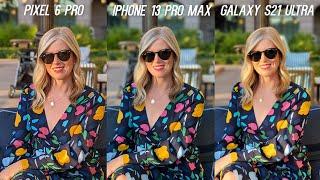 Google Pixel 6 Pro vs iPhone 13 Pro Max vs Galaxy S21 Ultra Camera Test