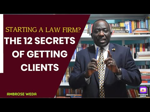 , title : 'STARTING A LAW FIRM? THE 12 SECRETS OF GETTING CLIENTS {Ambrose Weda.Esq, MBS, Lawyer}