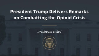 President Trump Delivers Remarks on Combatting the Opioid Crisis