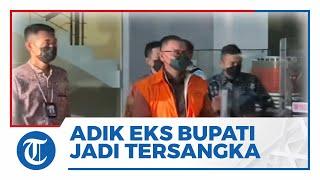 Pakai Rompi Oranye, Adik Eks Bupati Lampung Utara Resmi Diumumkan sebagai Tersangka oleh KPK