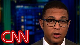 Don Lemon: Chaos is everywhere in Washington
