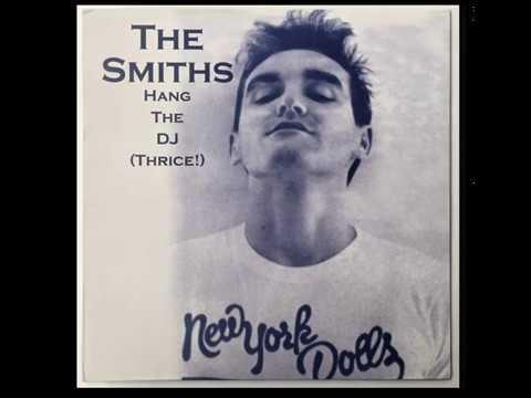 The Smiths - Hang the DJ !