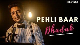 Pehli Baar   Unplugged Cover | Dhadak | Siddharth Slathia