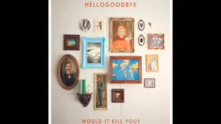 Hellogoodbye - Betrayed By Bones [New Song]