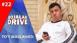 Bojalar Drive 22-son To'y maslahati!