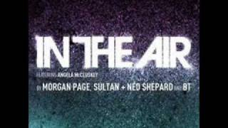 Morgan Page feat. Sultan & Ned Shepard feat. BT & Angela McCluskey - In The Air (Extended Mix)