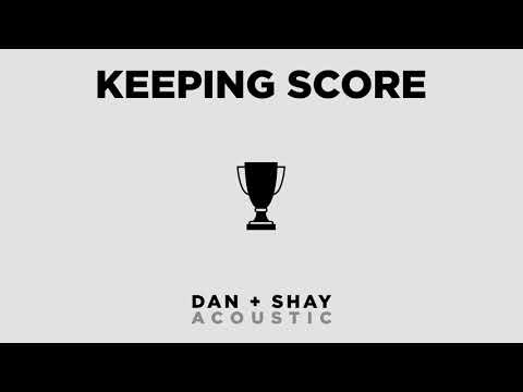 Dan + Shay - Keeping Score (Official Acoustic Audio)