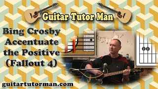 Accentuate The Positive - Bing Crosby - Acoustic Guitar Lesson (Fallout 4 version)