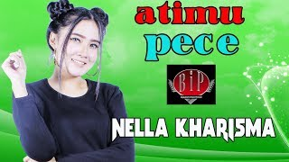 Download lagu Atimu Pece Nella Kharisma Mp3