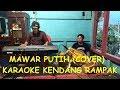 Download Lagu MAWAR PUTIH COVER KARAOKE KENDANG RAMPAK Mp3 Free