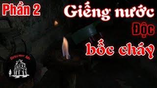 [Tập 39-Phần 2] Giếng nước độc bốc cháy ở Quảng Trị