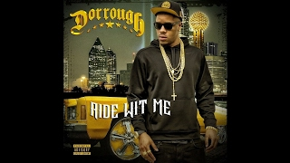 """Dorrough - Don't Ask Why from the New 2017 Album """"Ride Wit Me"""" In Stores Now"""