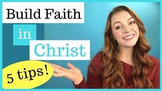 Building Faith in Christ