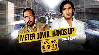 Meter Down, Hands Up | Taxi no 9211 | Movie Scene | Nana Patekar, John Abraham | Milan Luthria