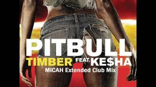 Pitbull Feat. Ke$ha   Timber (MICAH Extended Club Mix)