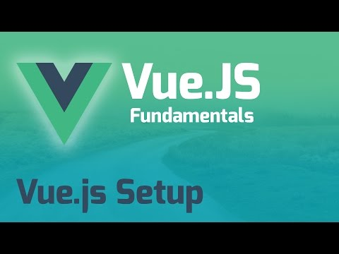 Vue.js Project Setup - Vue.js 2.0 Fundamentals (Part 2)