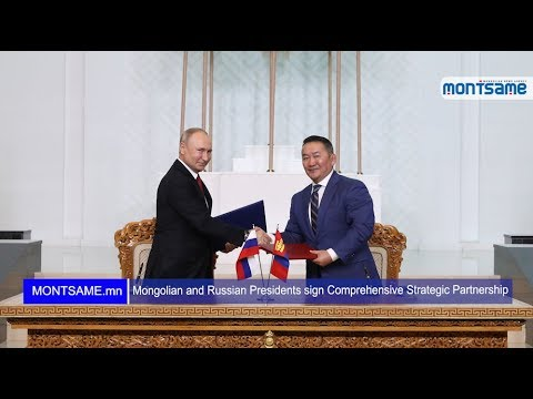Mongolian and Russian Presidents sign Comprehensive Strategic Partnership