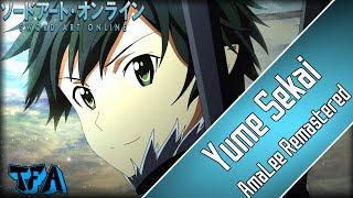"[Sword Art Online] ""Yume Sekai"" (AmaLee Remastered)"