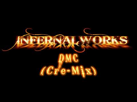 Infernal Works - DMC (Cre-Mix)