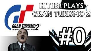 Hitler Plays Gran Turismo 2 #0 - The Basics