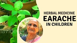 Herbal cure for ear ache in children