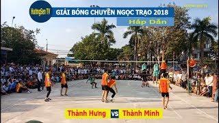 Xã Thành Minh vs  xã Thành Hưng | Giải bóng chuyền Thạch Thành 2018